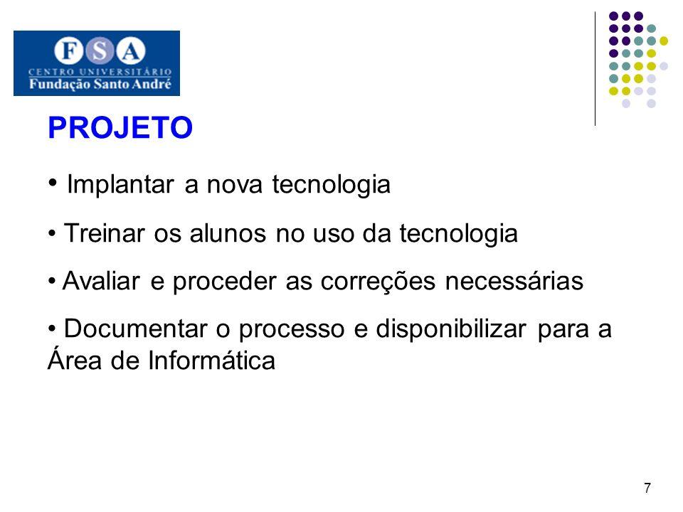 Implantar a nova tecnologia