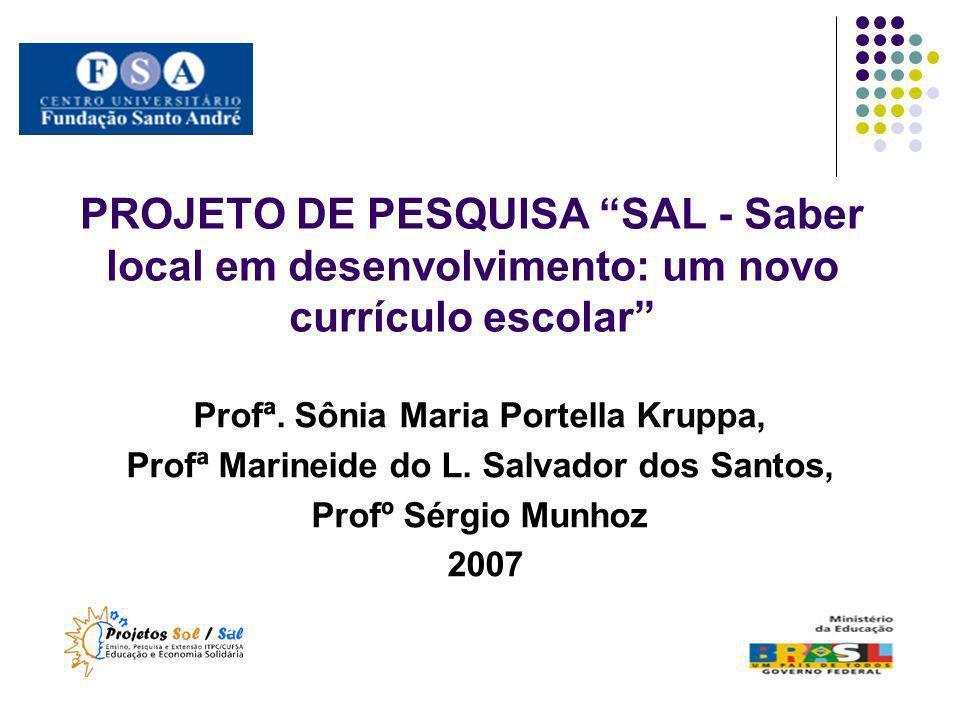 PROJETO DE PESQUISA SAL - Saber local em desenvolvimento: um novo currículo escolar