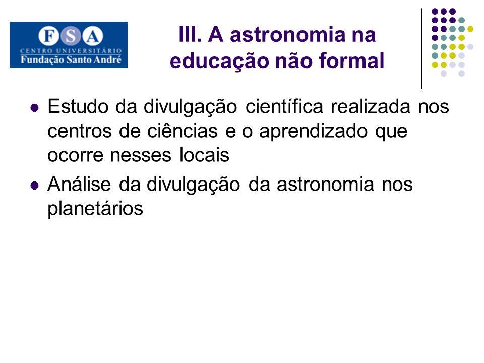 III. A astronomia na educação não formal