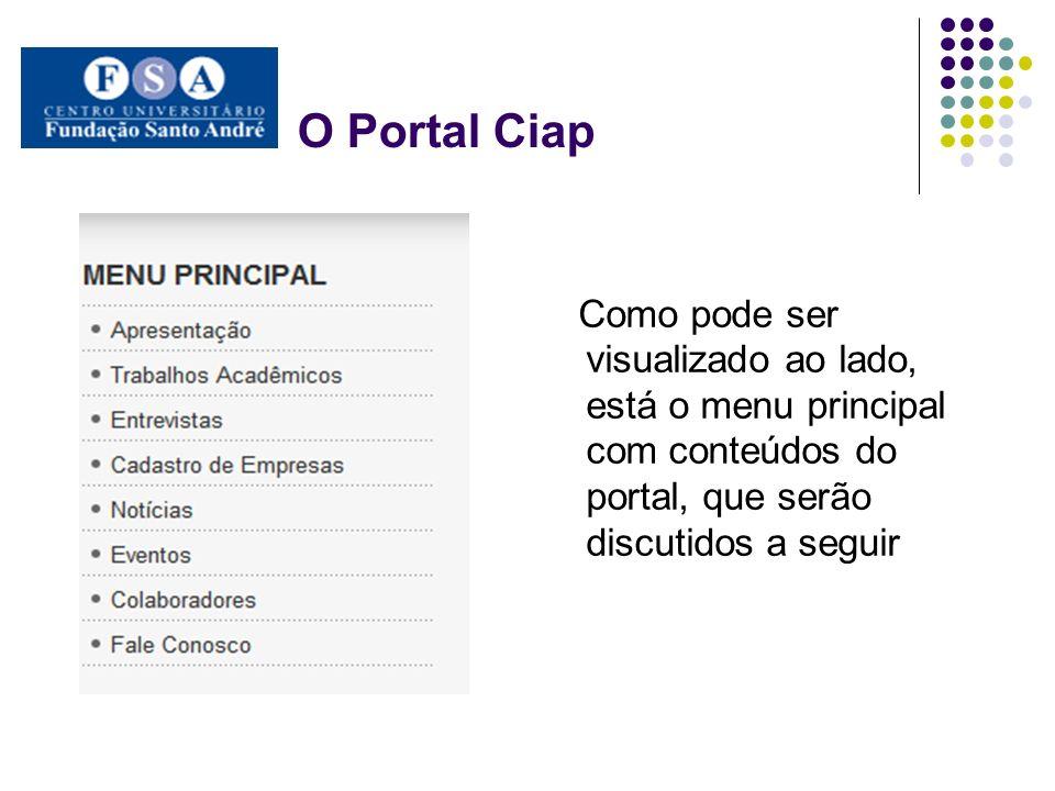 O Portal Ciap Como pode ser visualizado ao lado, está o menu principal com conteúdos do portal, que serão discutidos a seguir.