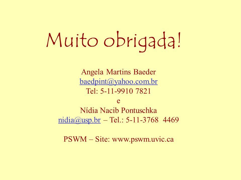 Muito obrigada! Angela Martins Baeder baedpint@yahoo.com.br