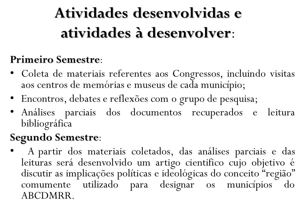 Atividades desenvolvidas e atividades à desenvolver:
