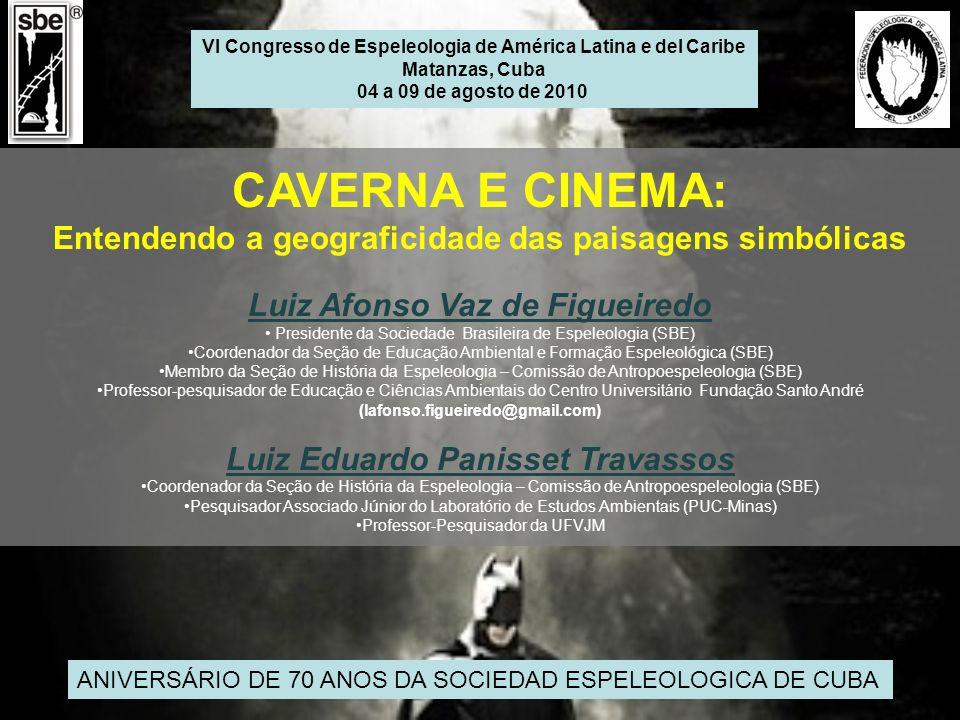 CAVERNA E CINEMA: Entendendo a geograficidade das paisagens simbólicas