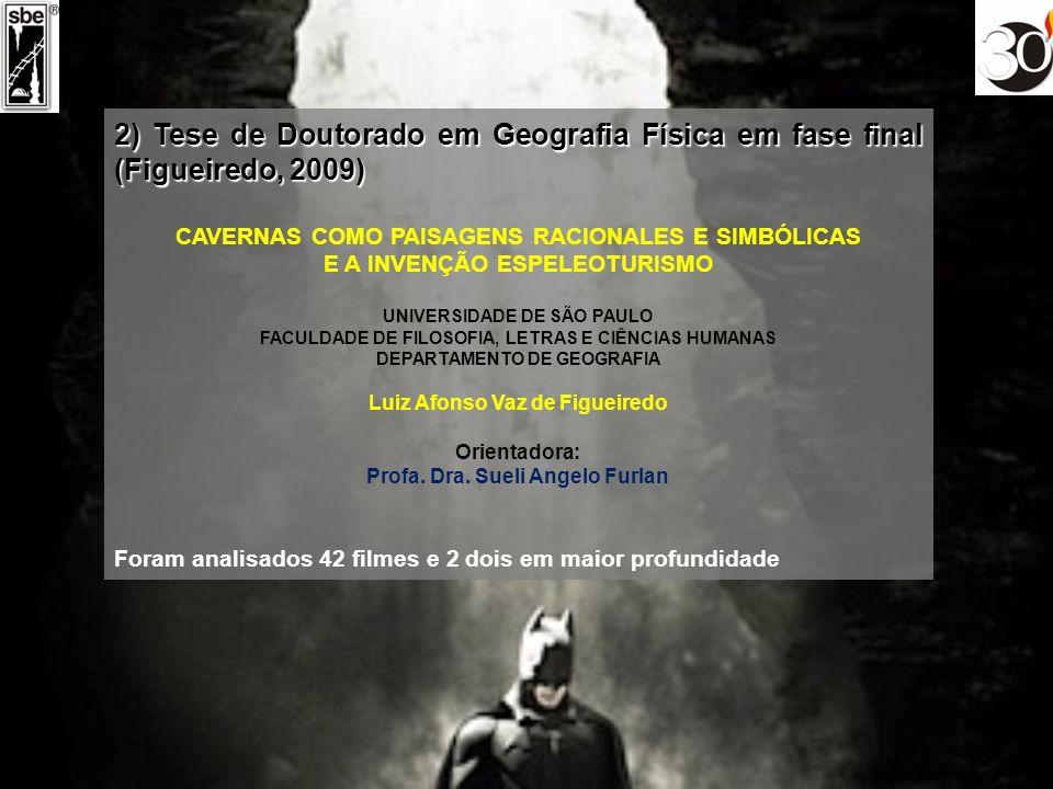 2) Tese de Doutorado em Geografia Física em fase final (Figueiredo, 2009)