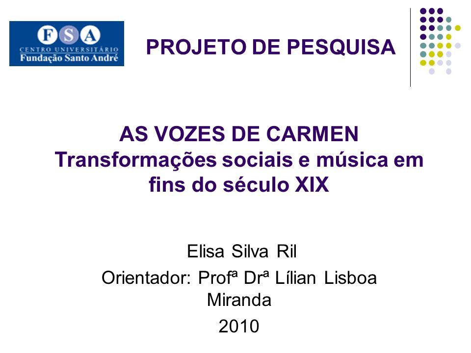Elisa Silva Ril Orientador: Profª Drª Lílian Lisboa Miranda 2010