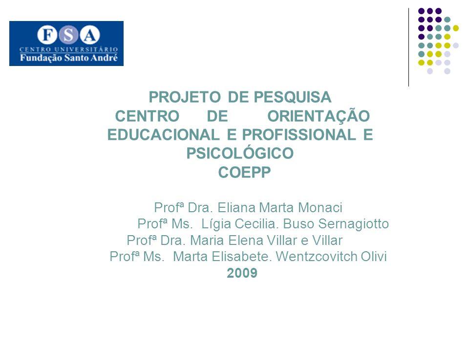 PROJETO DE PESQUISA CENTRO DE ORIENTAÇÃO EDUCACIONAL E PROFISSIONAL E PSICOLÓGICO COEPP