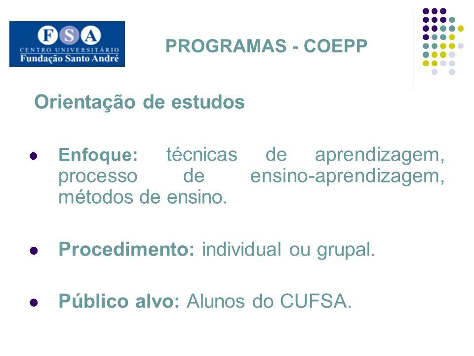 Procedimento: individual ou grupal. Público alvo: Alunos do CUFSA.