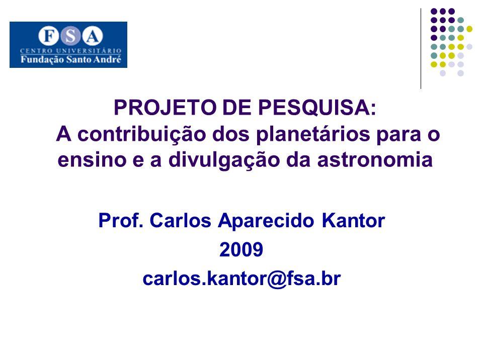 Prof. Carlos Aparecido Kantor 2009 carlos.kantor@fsa.br