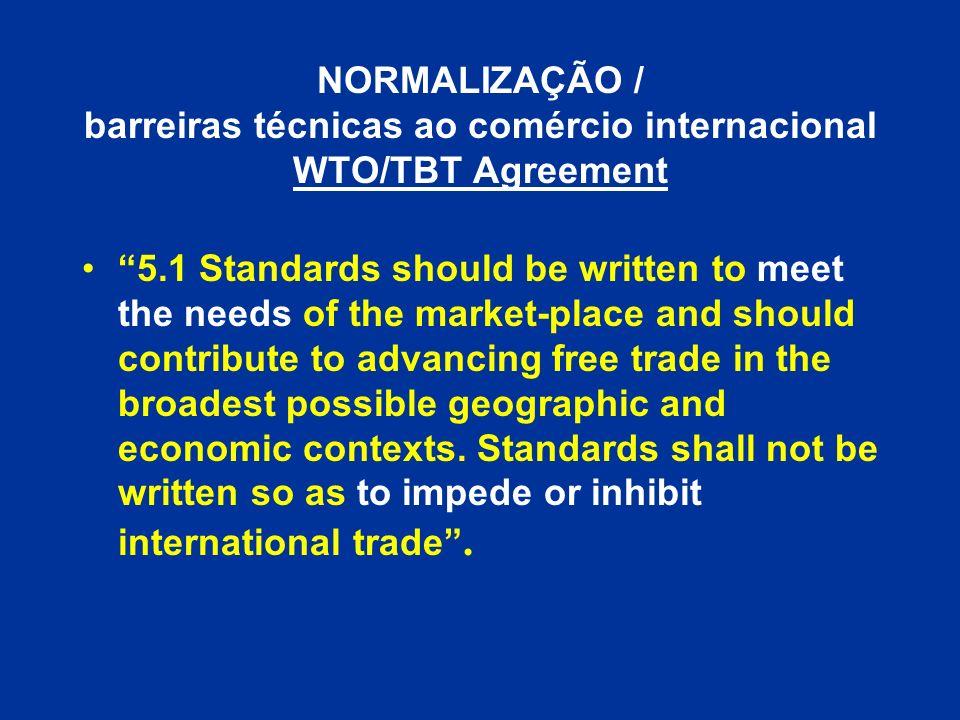 NORMALIZAÇÃO / barreiras técnicas ao comércio internacional WTO/TBT Agreement