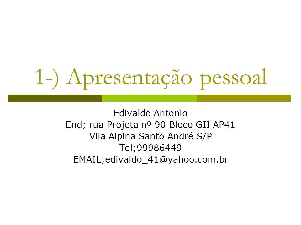 1-) Apresentação pessoal