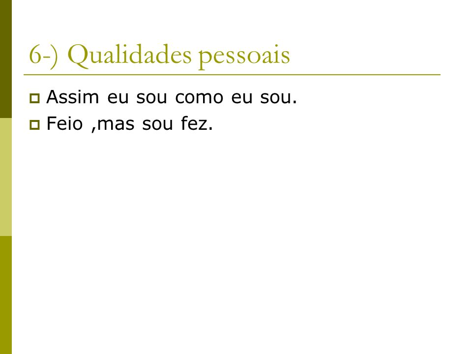 6-) Qualidades pessoais
