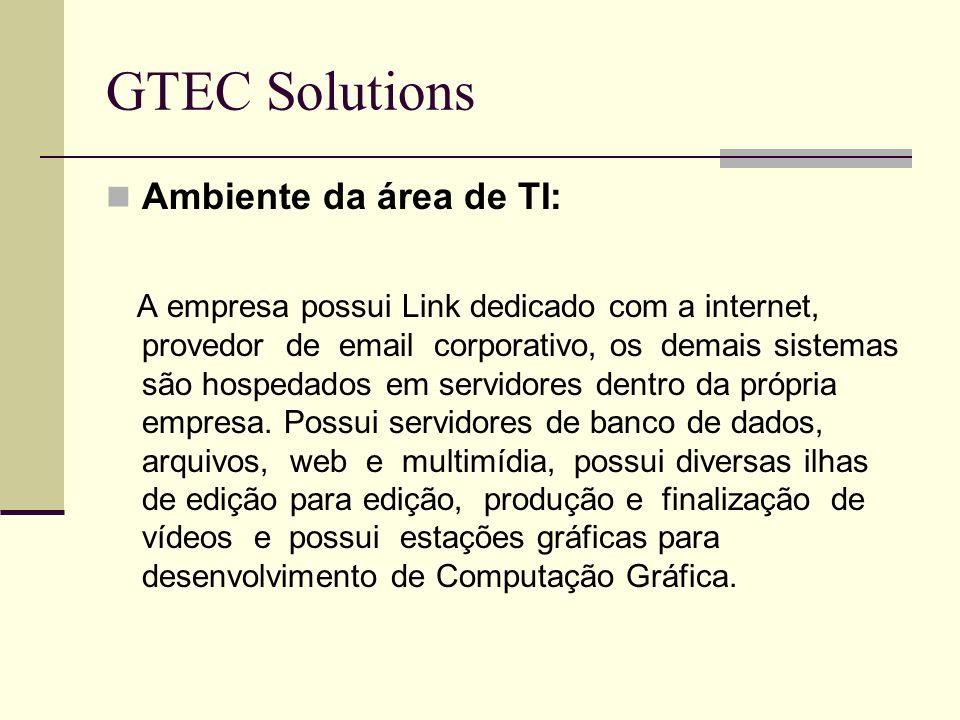 GTEC Solutions Ambiente da área de TI: