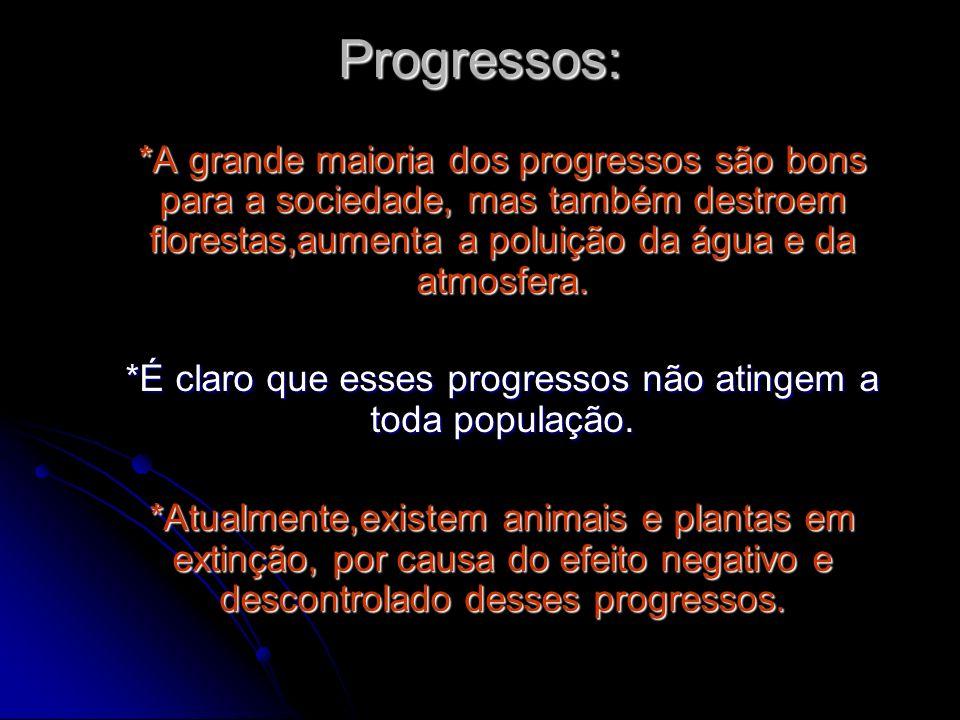 *É claro que esses progressos não atingem a toda população.
