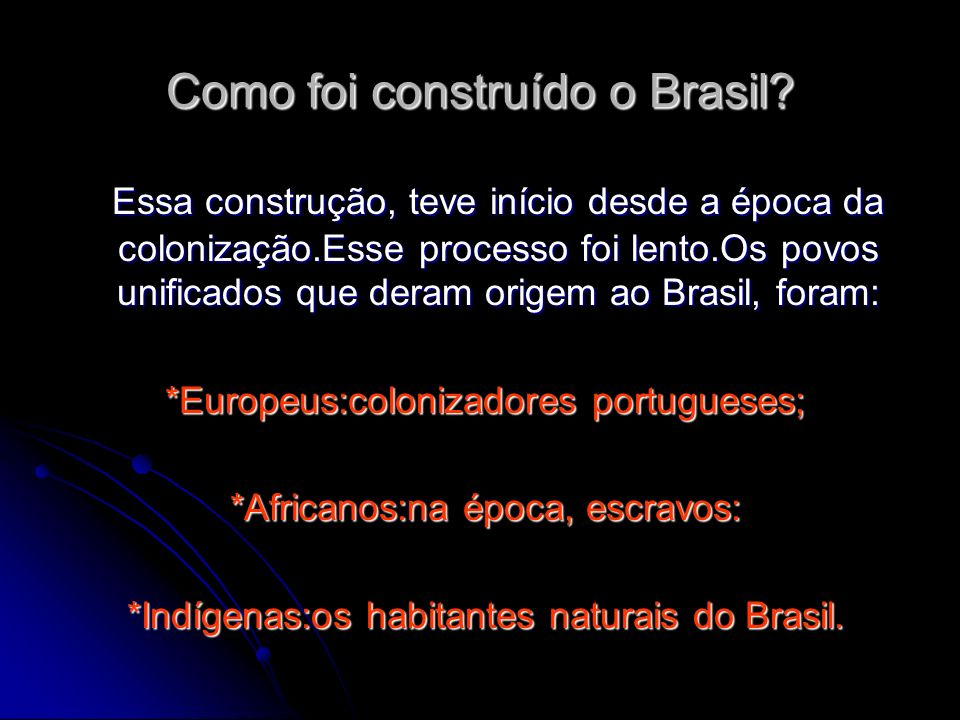 Como foi construído o Brasil