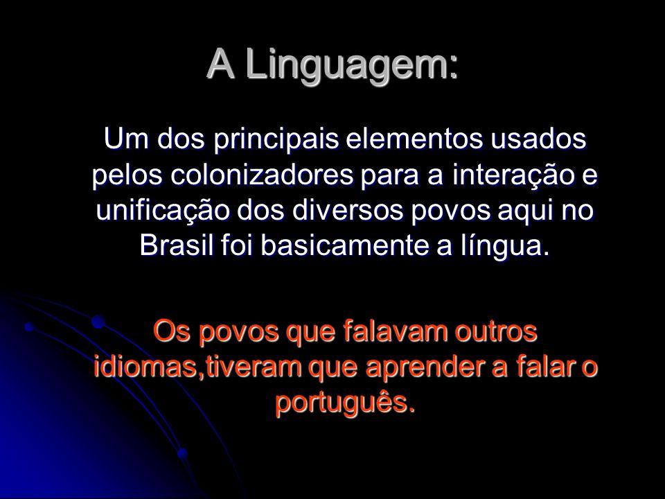 A Linguagem: