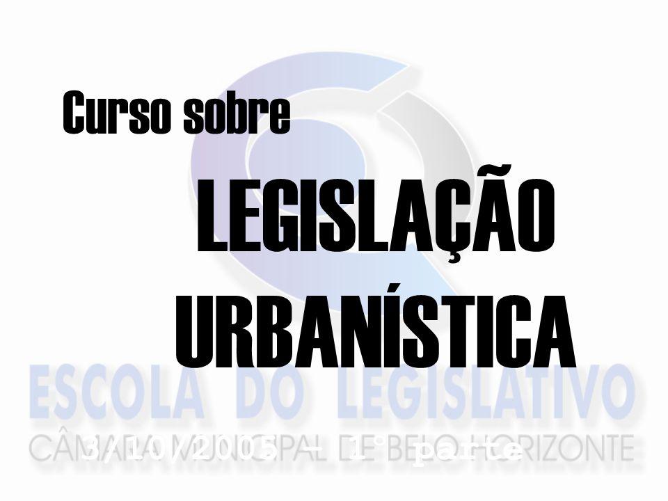 Curso sobre LEGISLAÇÃO URBANÍSTICA 3/10/2005 – 1º parte