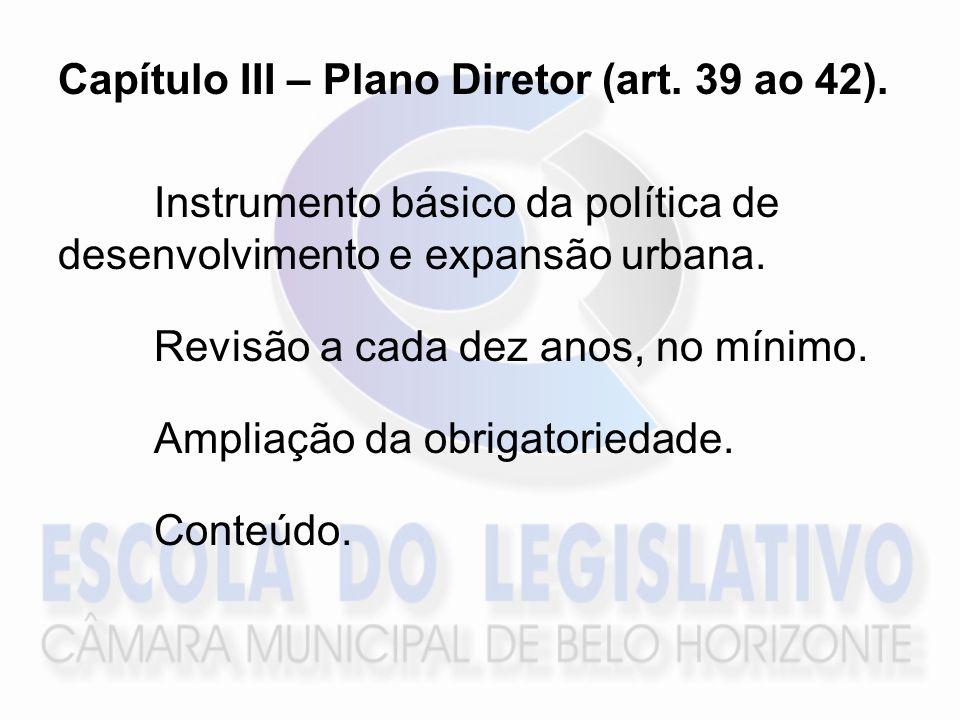 Capítulo III – Plano Diretor (art. 39 ao 42).
