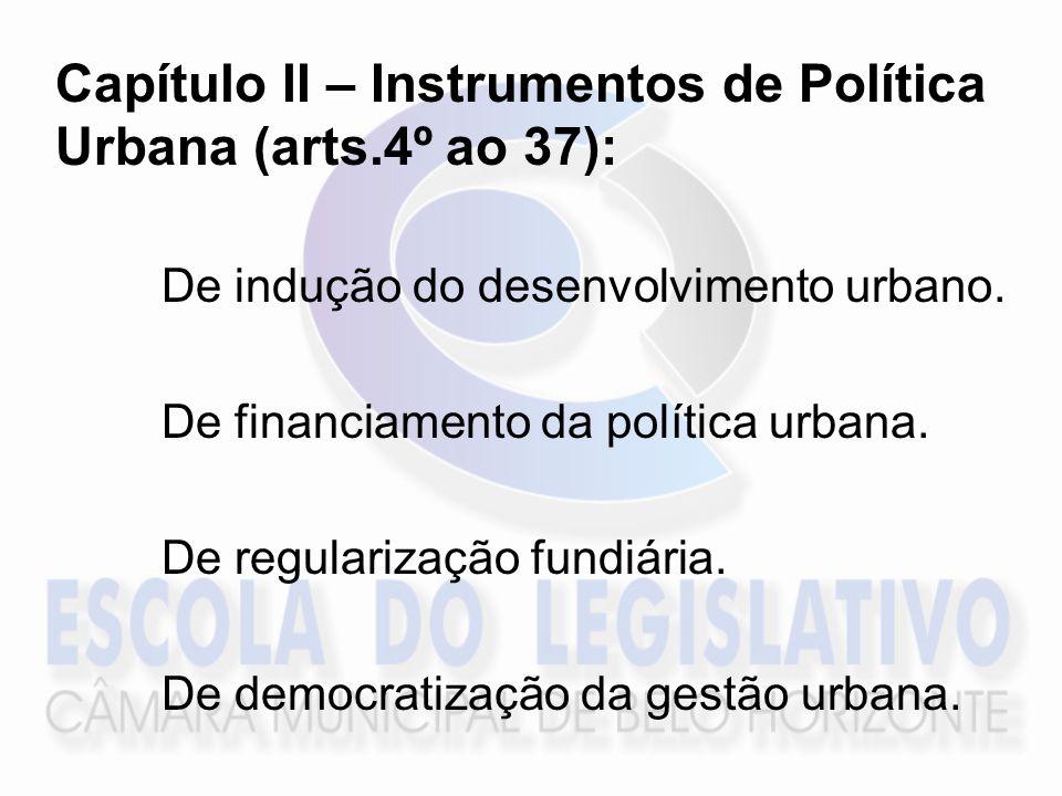 Capítulo II – Instrumentos de Política Urbana (arts.4º ao 37):