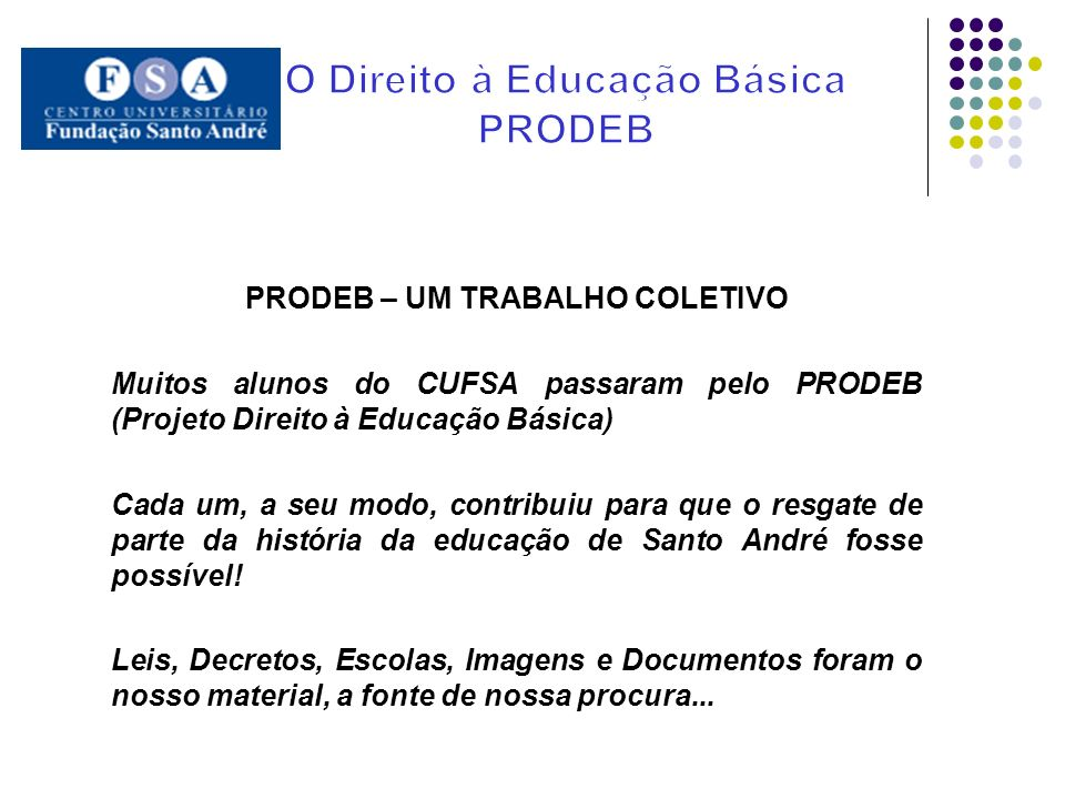 O Direito à Educação Básica PRODEB