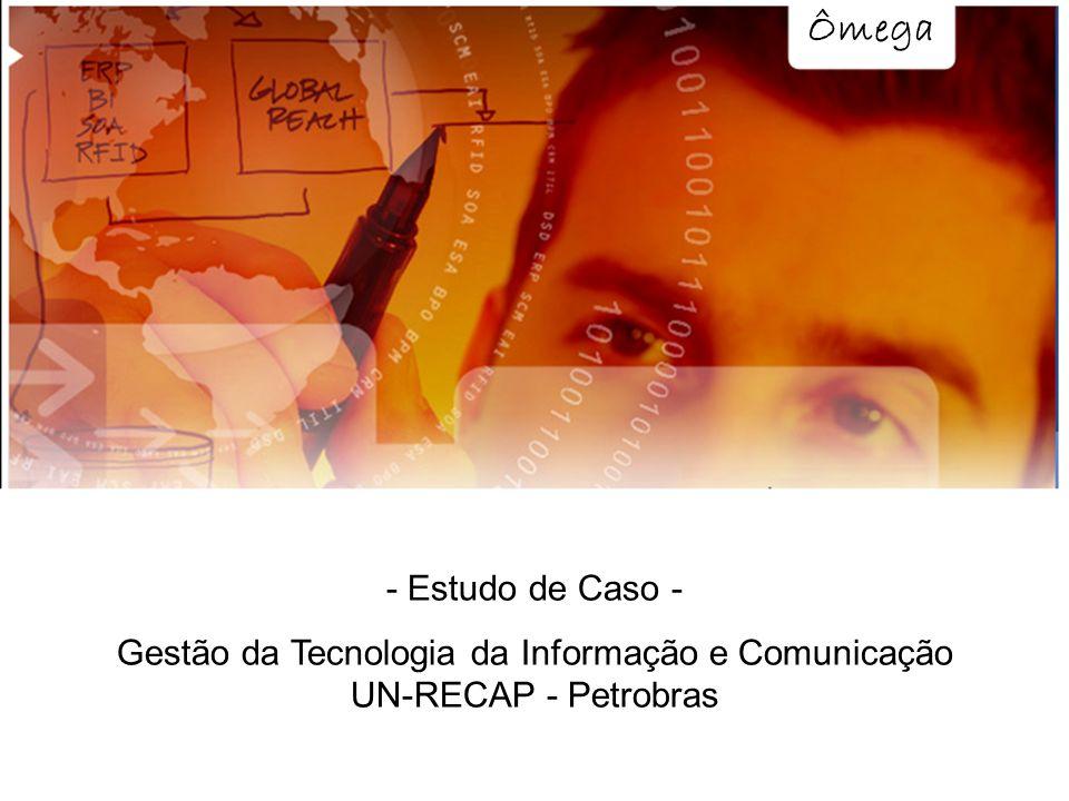 Gestão da Tecnologia da Informação e Comunicação UN-RECAP - Petrobras