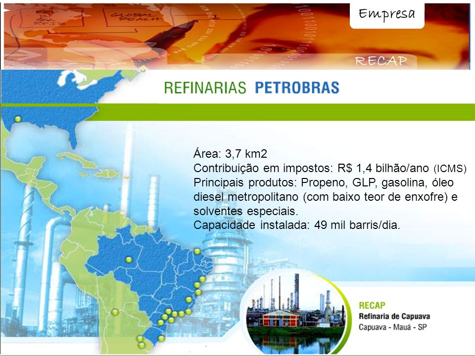 Empresa RECAP. Área: 3,7 km2. Contribuição em impostos: R$ 1,4 bilhão/ano (ICMS)