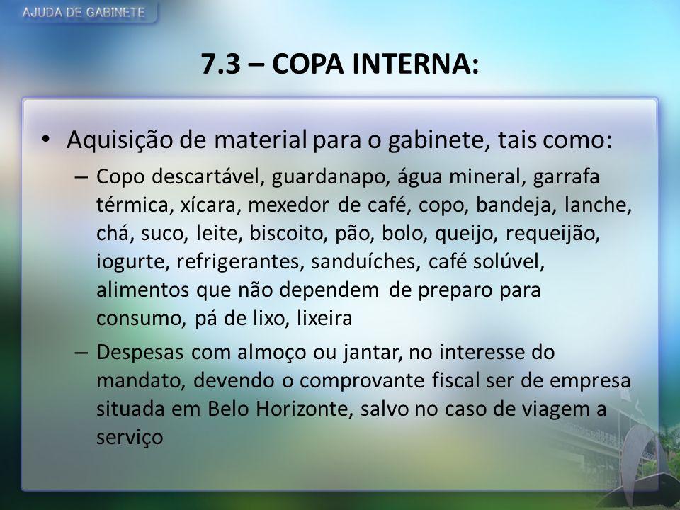 7.3 – COPA INTERNA: Aquisição de material para o gabinete, tais como: