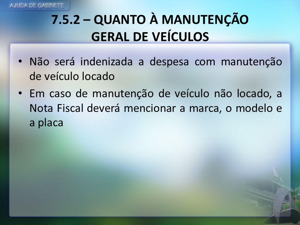 7.5.2 – QUANTO À MANUTENÇÃO GERAL DE VEÍCULOS
