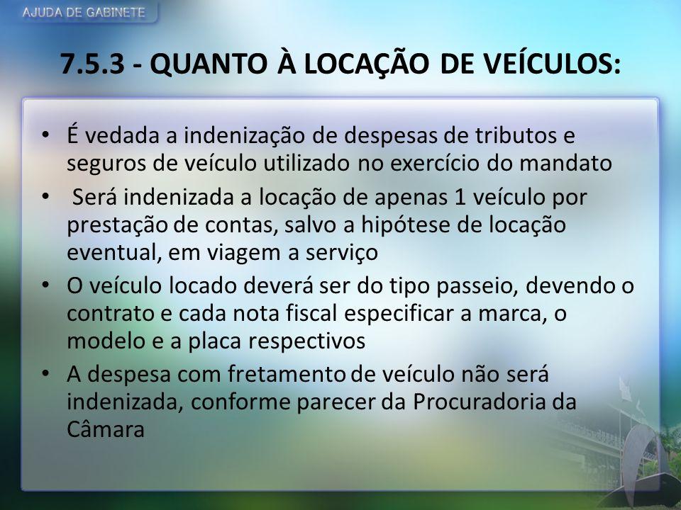 7.5.3 - QUANTO À LOCAÇÃO DE VEÍCULOS: