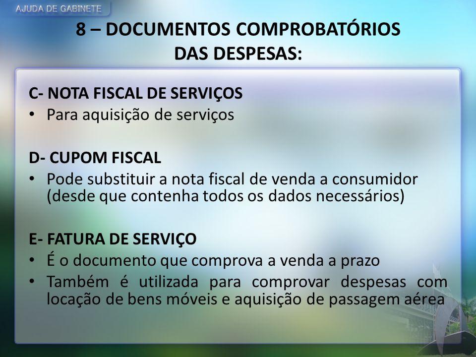 8 – DOCUMENTOS COMPROBATÓRIOS DAS DESPESAS: