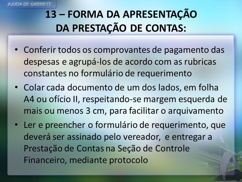 13 – FORMA DA APRESENTAÇÃO DA PRESTAÇÃO DE CONTAS: