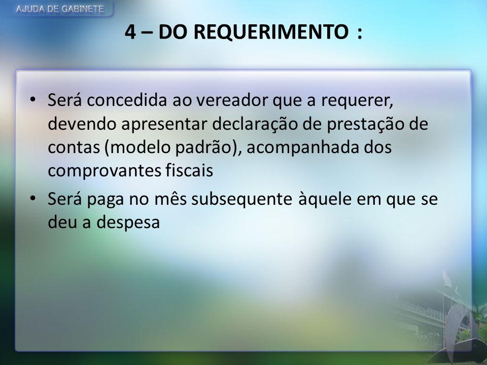 4 – DO REQUERIMENTO :