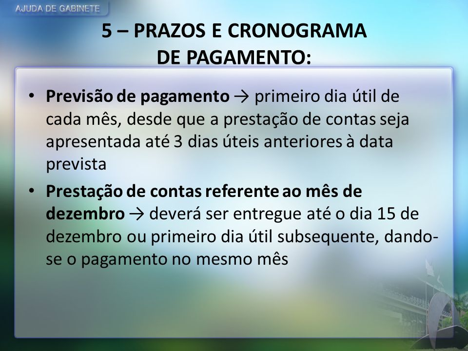 5 – PRAZOS E CRONOGRAMA DE PAGAMENTO: