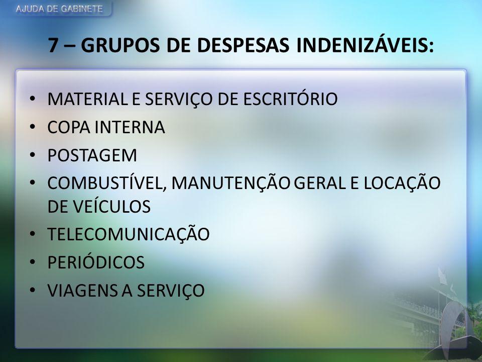 7 – GRUPOS DE DESPESAS INDENIZÁVEIS: