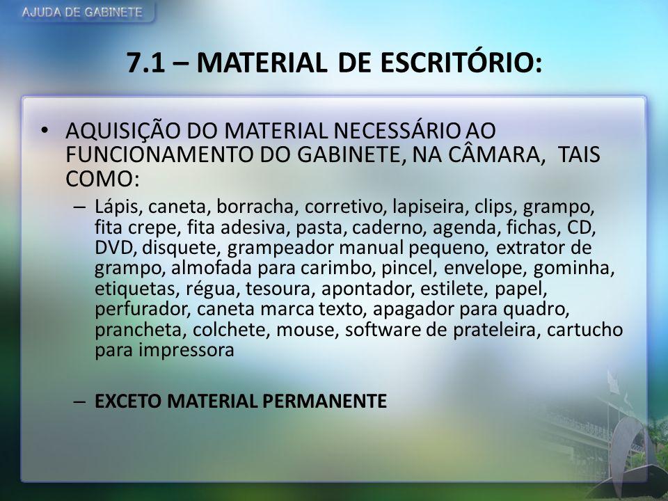 7.1 – MATERIAL DE ESCRITÓRIO: