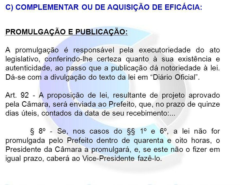 C) COMPLEMENTAR OU DE AQUISIÇÃO DE EFICÁCIA: