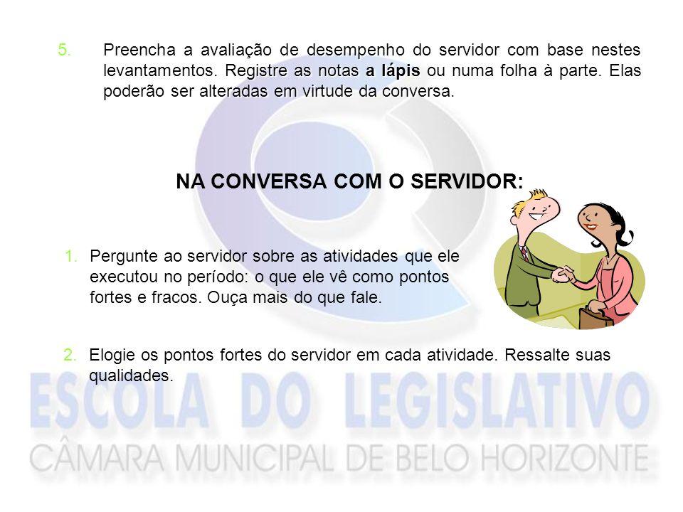 NA CONVERSA COM O SERVIDOR: