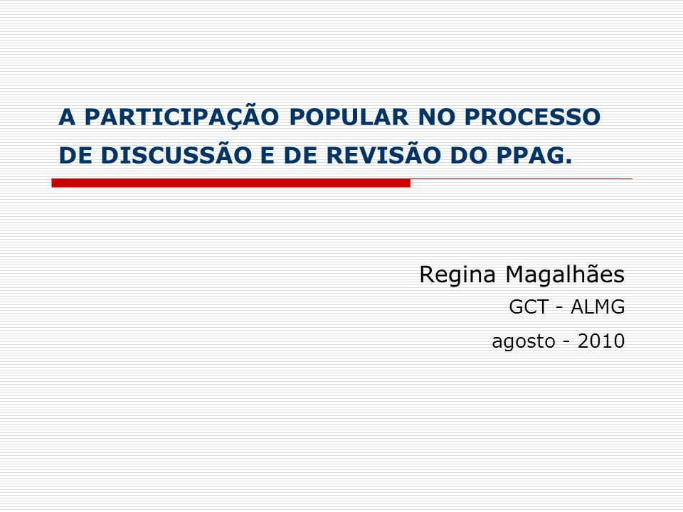 A PARTICIPAÇÃO POPULAR NO PROCESSO DE DISCUSSÃO E DE REVISÃO DO PPAG.