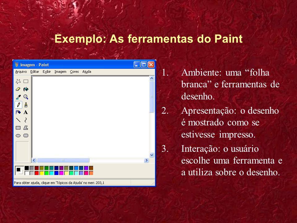 Exemplo: As ferramentas do Paint