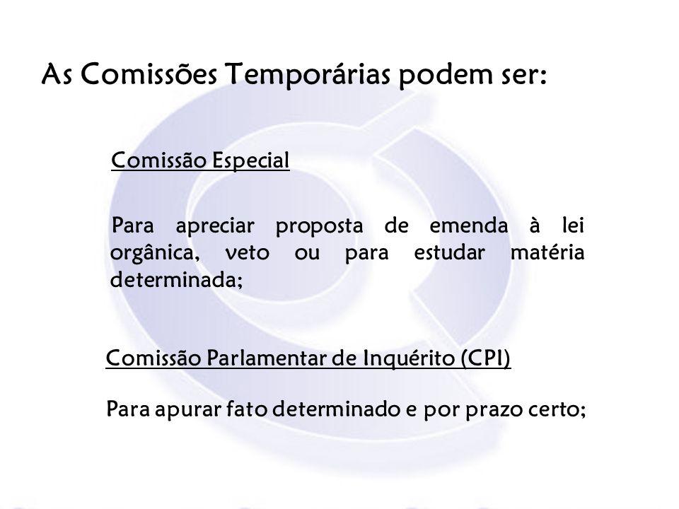 As Comissões Temporárias podem ser: