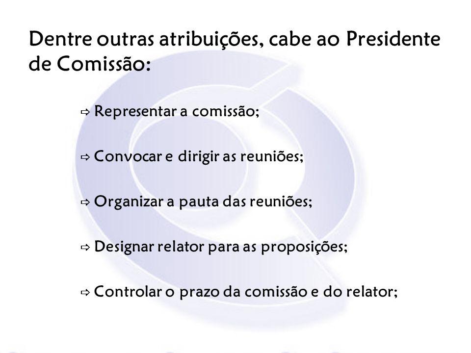 Dentre outras atribuições, cabe ao Presidente de Comissão: