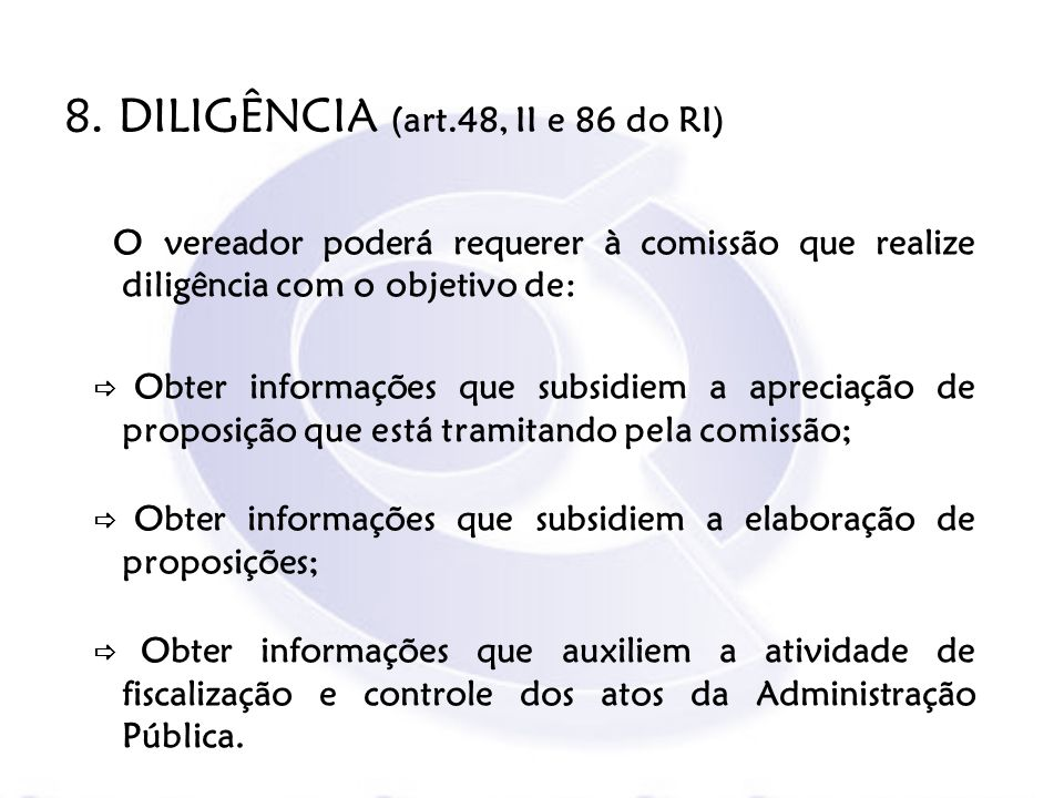 8. DILIGÊNCIA (art.48, II e 86 do RI)