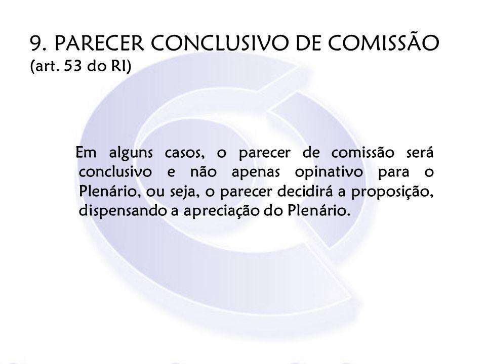 9. PARECER CONCLUSIVO DE COMISSÃO (art. 53 do RI)