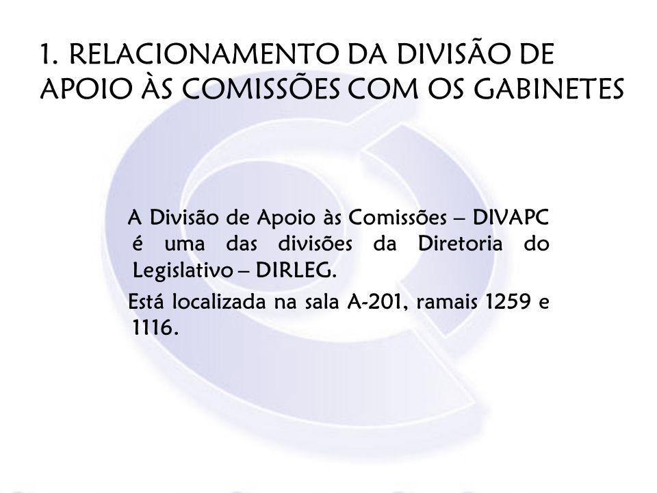1. RELACIONAMENTO DA DIVISÃO DE APOIO ÀS COMISSÕES COM OS GABINETES