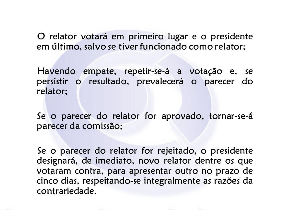 O relator votará em primeiro lugar e o presidente em último, salvo se tiver funcionado como relator;