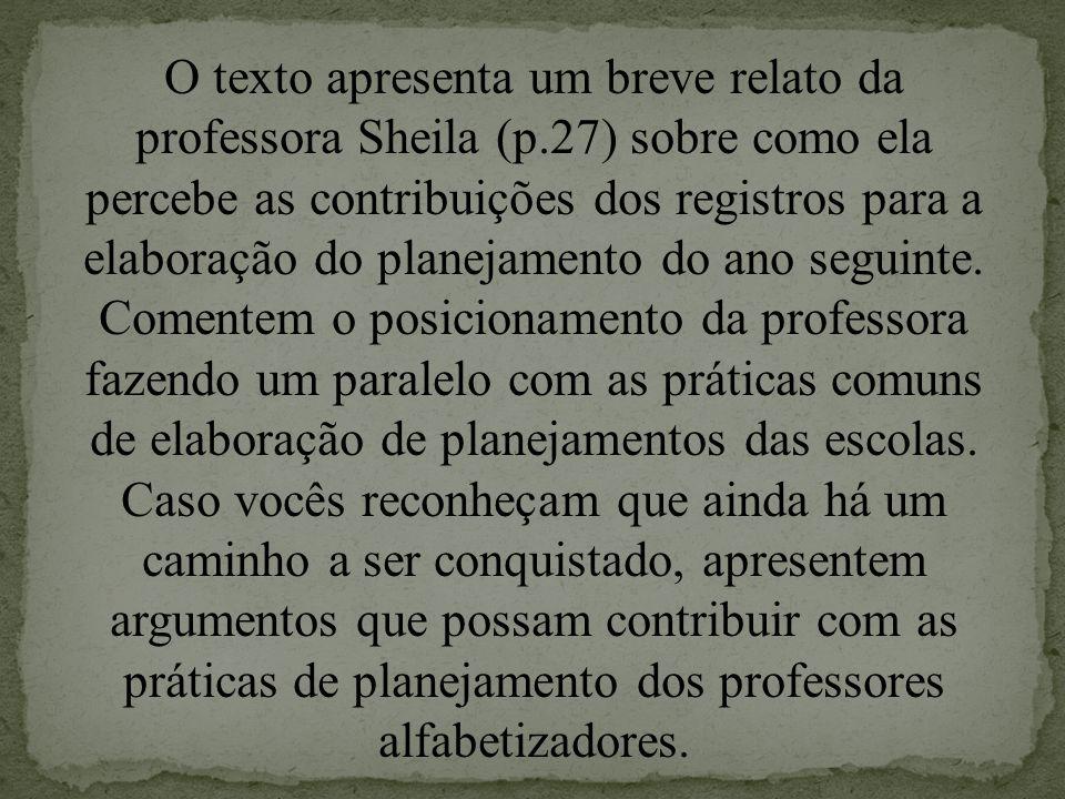 O texto apresenta um breve relato da professora Sheila (p