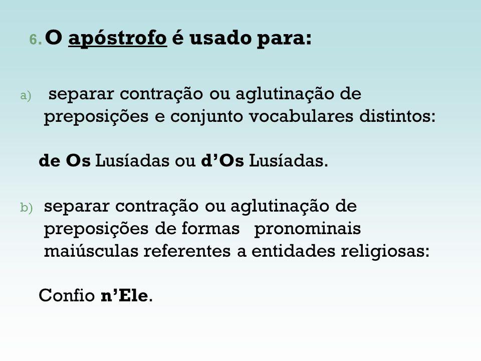 O apóstrofo é usado para: