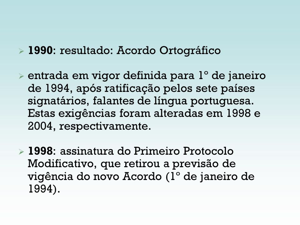1990: resultado: Acordo Ortográfico