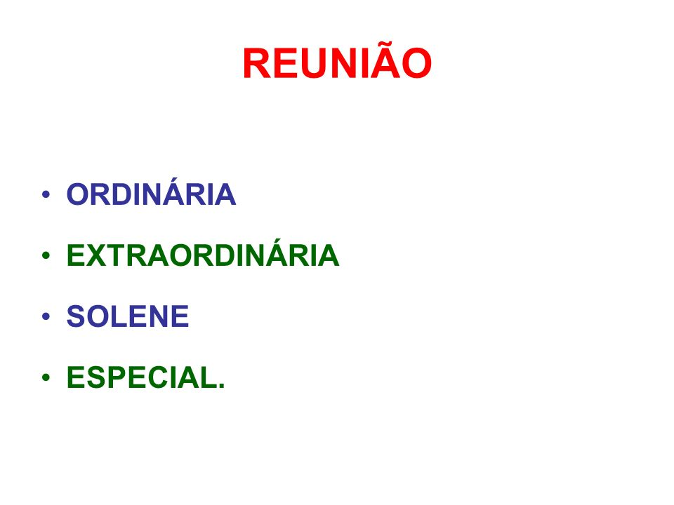 REUNIÃO ORDINÁRIA EXTRAORDINÁRIA SOLENE ESPECIAL.
