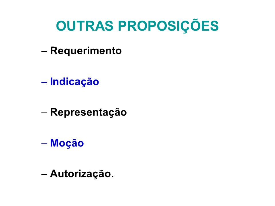 OUTRAS PROPOSIÇÕES Requerimento Indicação Representação Moção