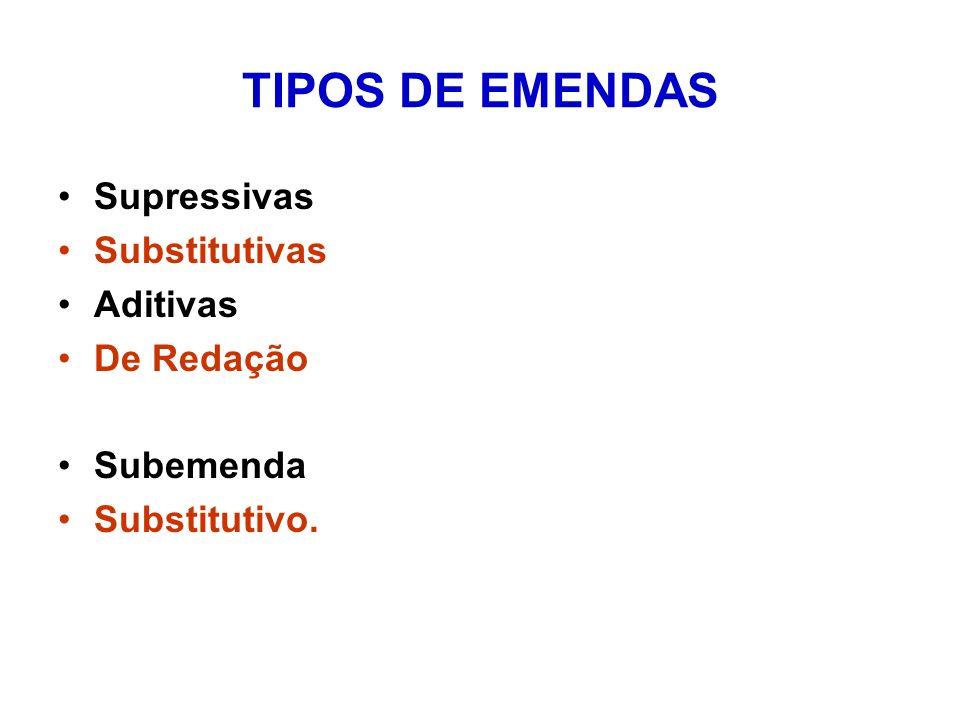 TIPOS DE EMENDAS Supressivas Substitutivas Aditivas De Redação